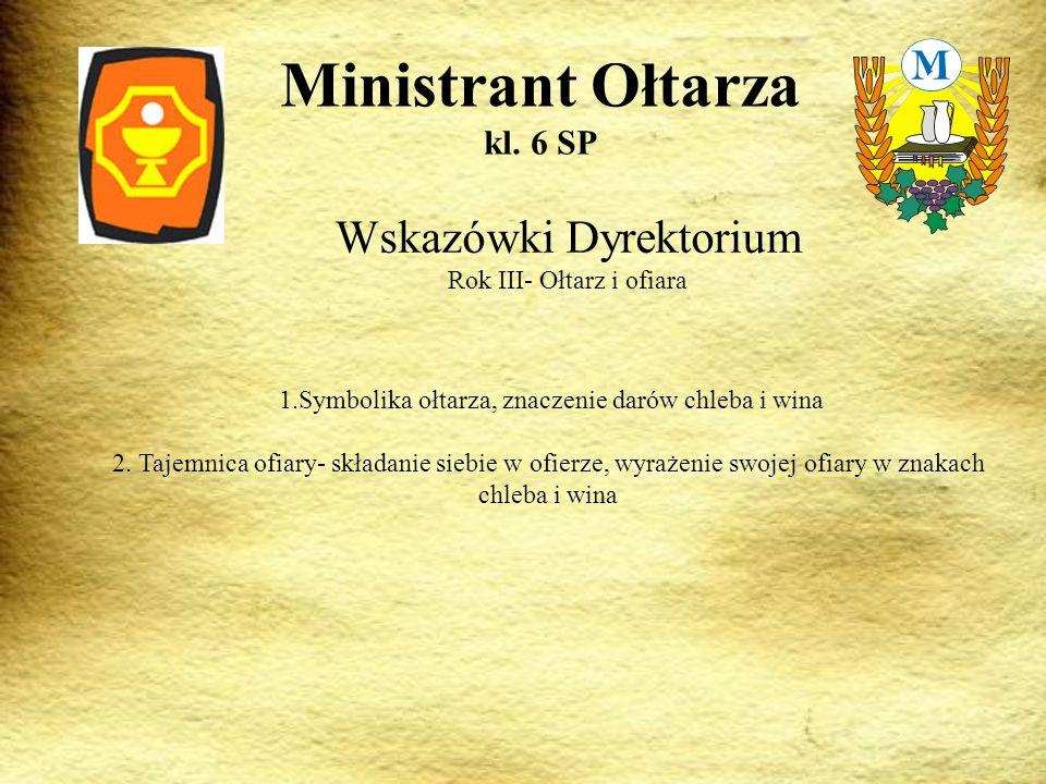 Wskazówki Dyrektorium Rok III- Ołtarz i ofiara Ministrant Ołtarza kl.