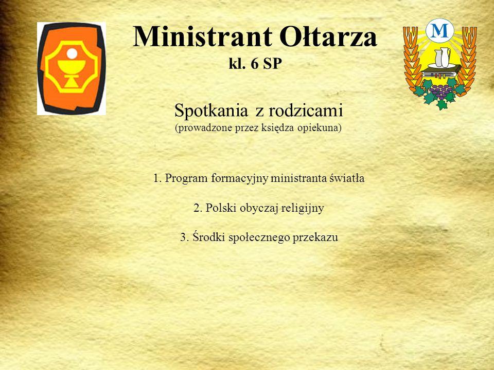Spotkania z rodzicami (prowadzone przez księdza opiekuna) Ministrant Ołtarza kl.