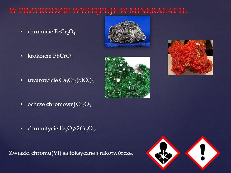 Związki chromu(VI) są toksyczne i rakotwórcze.