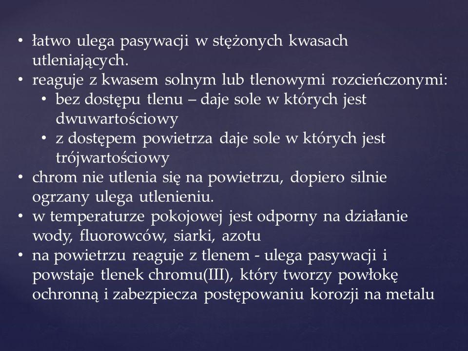 Źródła Materiały z Platformy Edukacyjnej Portalu www.szkolnictwo.pl – Chrom i jego związki (informacje, równania, schematy) www.pl.wikipedia.org (zdjęcia)