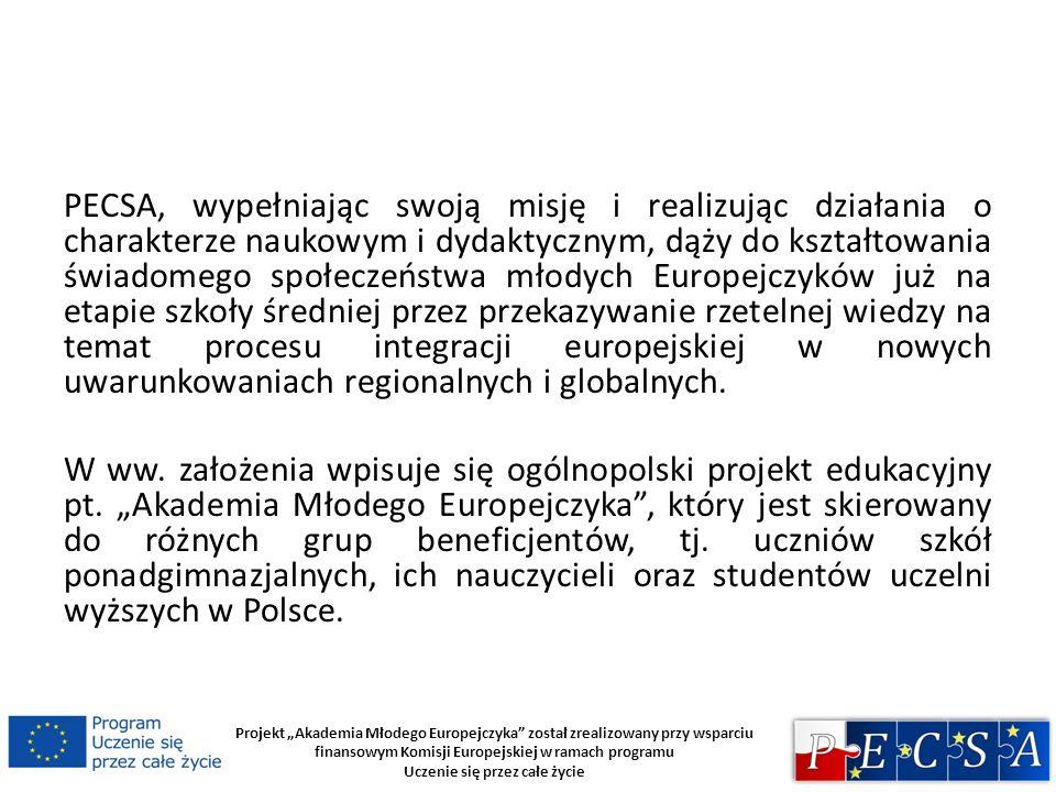 Projekt Akademia Młodego Europejczyka został zrealizowany przy wsparciu finansowym Komisji Europejskiej w ramach programu Uczenie się przez całe życie