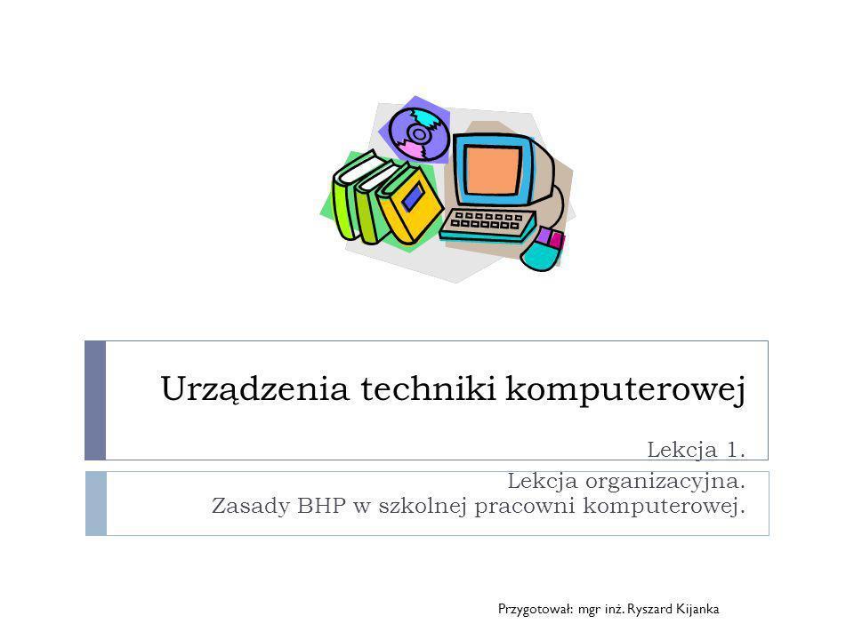 podręcznik urządzenia techniki komputerowej - lekcja12 Technik informatyk niewątpliwie musi posiadać wszelkie umiejętności związane z obsługą i serwisowaniem komputerów oraz urządzeń peryferyjnych.