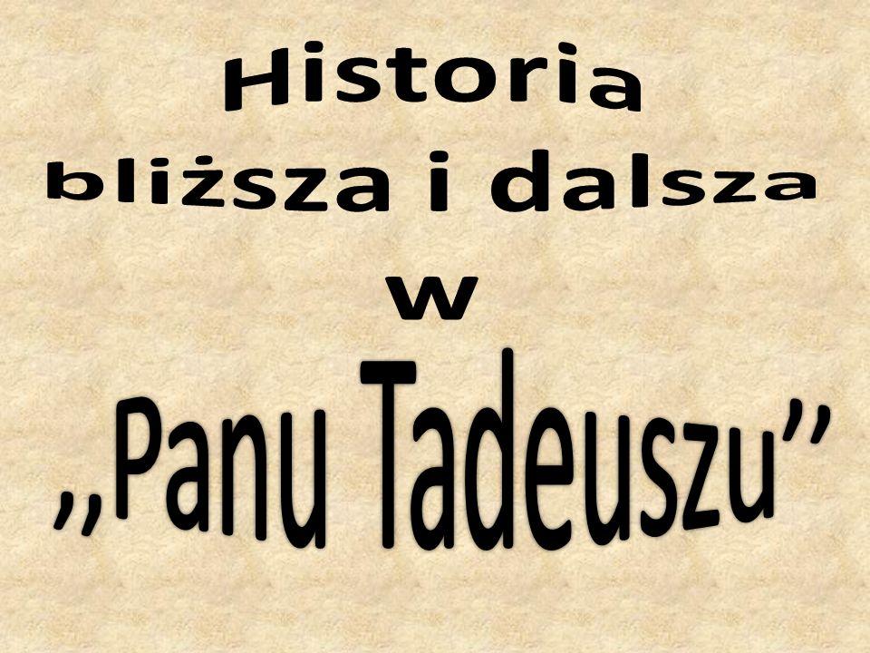 ,,Pan Tadeusz powstal w Paryzu w latach 1832-1834, wydany zostal w roku 1834.