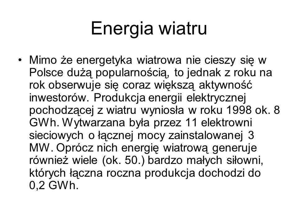 Energia wiatru Mimo że energetyka wiatrowa nie cieszy się w Polsce dużą popularnością, to jednak z roku na rok obserwuje się coraz większą aktywność i