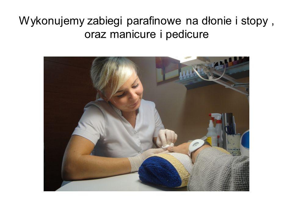 Wykonujemy zabiegi parafinowe na dłonie i stopy, oraz manicure i pedicure
