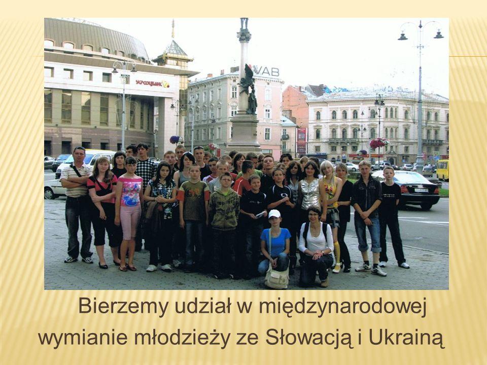 Bierzemy udział w międzynarodowej wymianie młodzieży ze Słowacją i Ukrainą