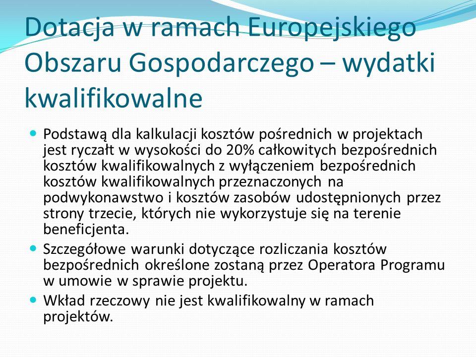Dotacja w ramach Europejskiego Obszaru Gospodarczego – wydatki kwalifikowalne Podstawą dla kalkulacji kosztów pośrednich w projektach jest ryczałt w w