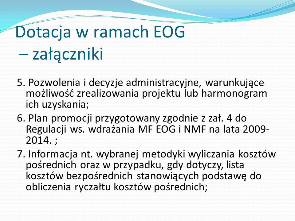 Dotacja w ramach EOG – załączniki 5. Pozwolenia i decyzje administracyjne, warunkujące możliwość zrealizowania projektu lub harmonogram ich uzyskania;