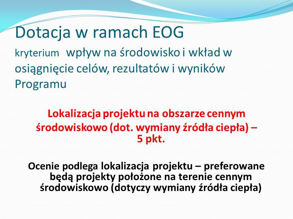 Dotacja w ramach EOG kryterium wpływ na środowisko i wkład w osiągnięcie celów, rezultatów i wyników Programu Lokalizacja projektu na obszarze cennym