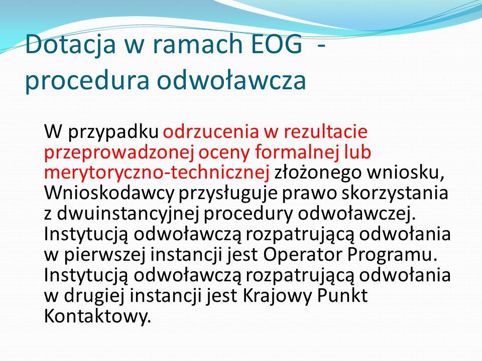 Dotacja w ramach EOG - procedura odwoławcza W przypadku odrzucenia w rezultacie przeprowadzonej oceny formalnej lub merytoryczno-technicznej złożonego