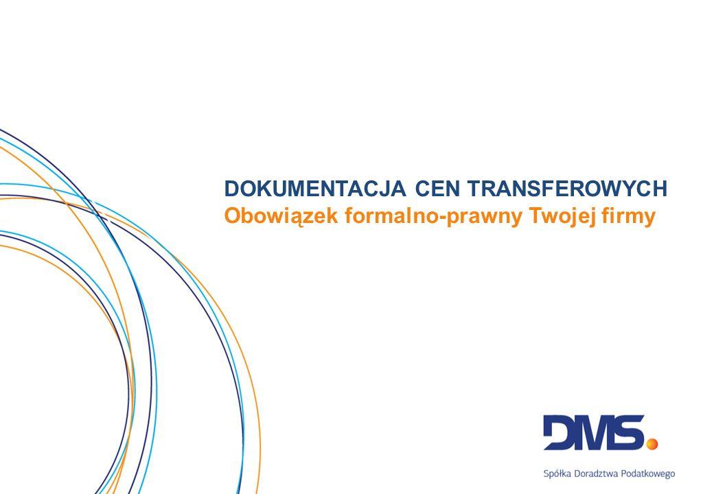 DOKUMENTACJA CEN TRANSFEROWYCH Obowiązek formalno-prawny Twojej firmy