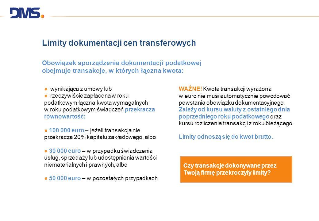 Limity dokumentacji cen transferowych Obowiązek sporządzenia dokumentacji podatkowej obejmuje transakcje, w których łączna kwota: wynikająca z umowy l