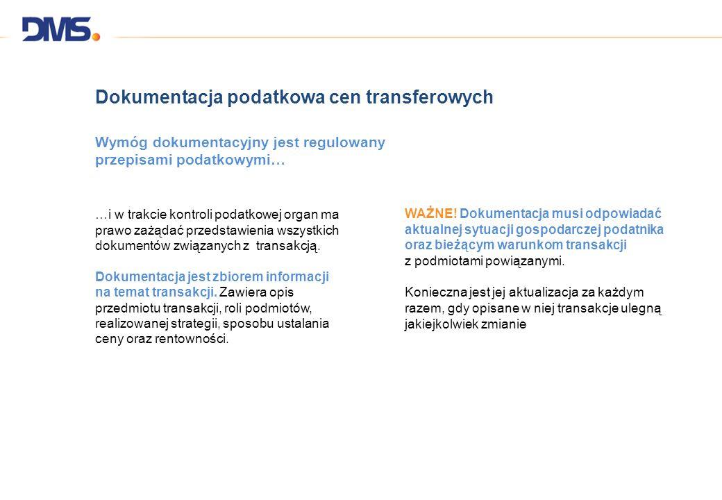 Dokumentacja podatkowa cen transferowych Wymóg dokumentacyjny jest regulowany przepisami podatkowymi… …i w trakcie kontroli podatkowej organ ma prawo