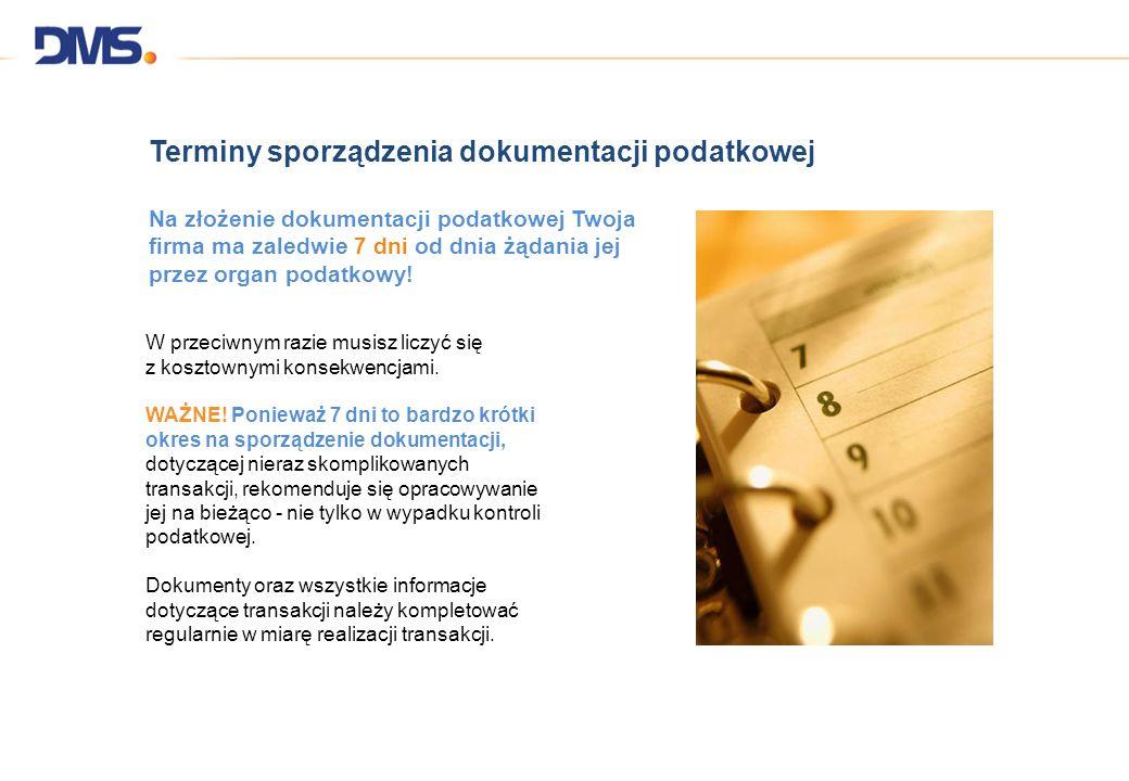 Terminy sporządzenia dokumentacji podatkowej Na złożenie dokumentacji podatkowej Twoja firma ma zaledwie 7 dni od dnia żądania jej przez organ podatko