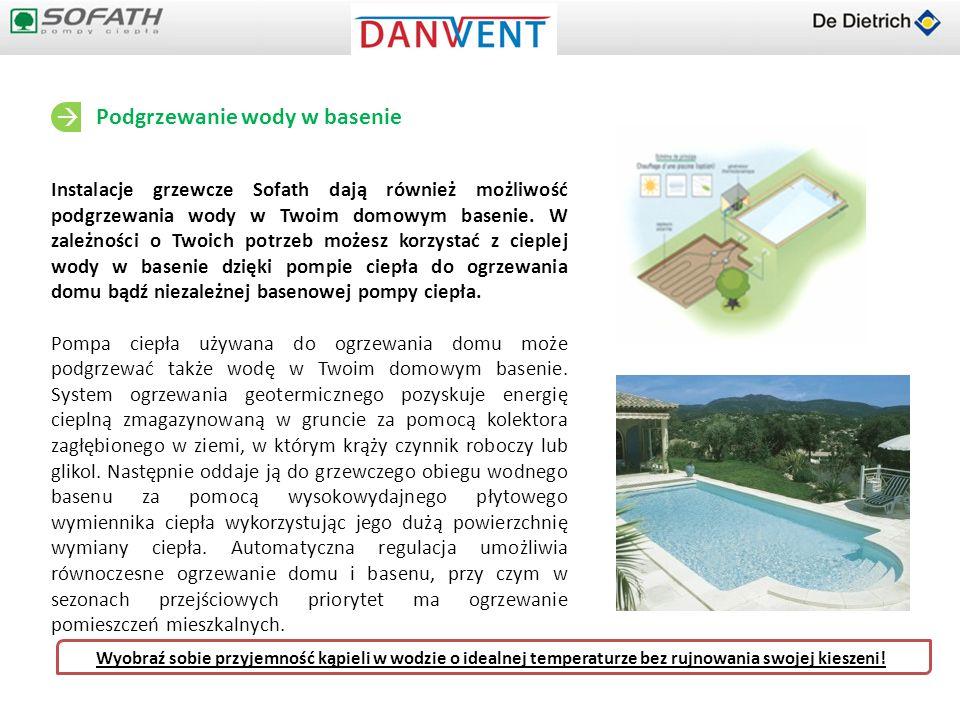 Podgrzewanie wody w basenie Instalacje grzewcze Sofath dają również możliwość podgrzewania wody w Twoim domowym basenie. W zależności o Twoich potrzeb