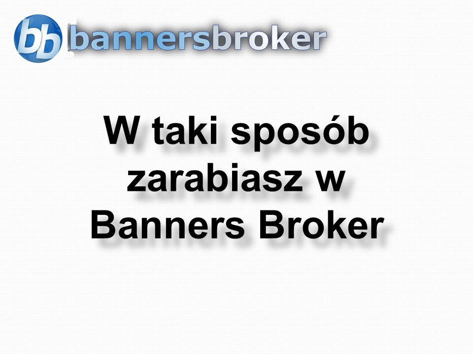 W taki sposób zarabiasz w Banners Broker