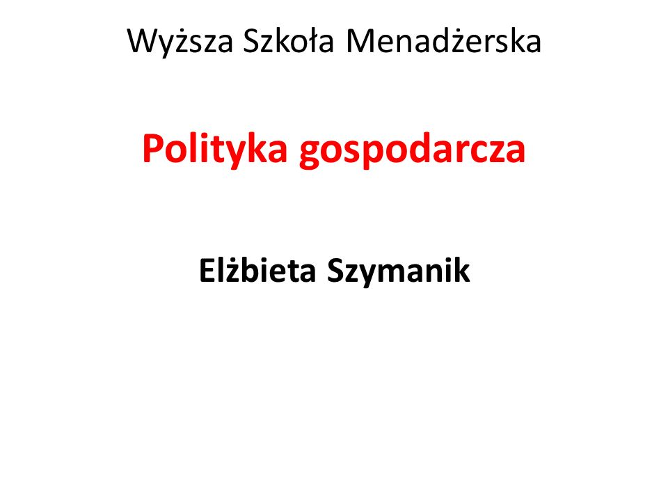 Polityka gospodarcza Literatura: Red.