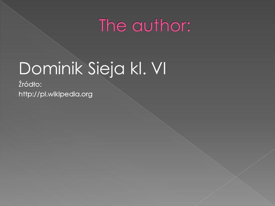 Dominik Sieja kl. VI Źródło: http://pl.wikipedia.org
