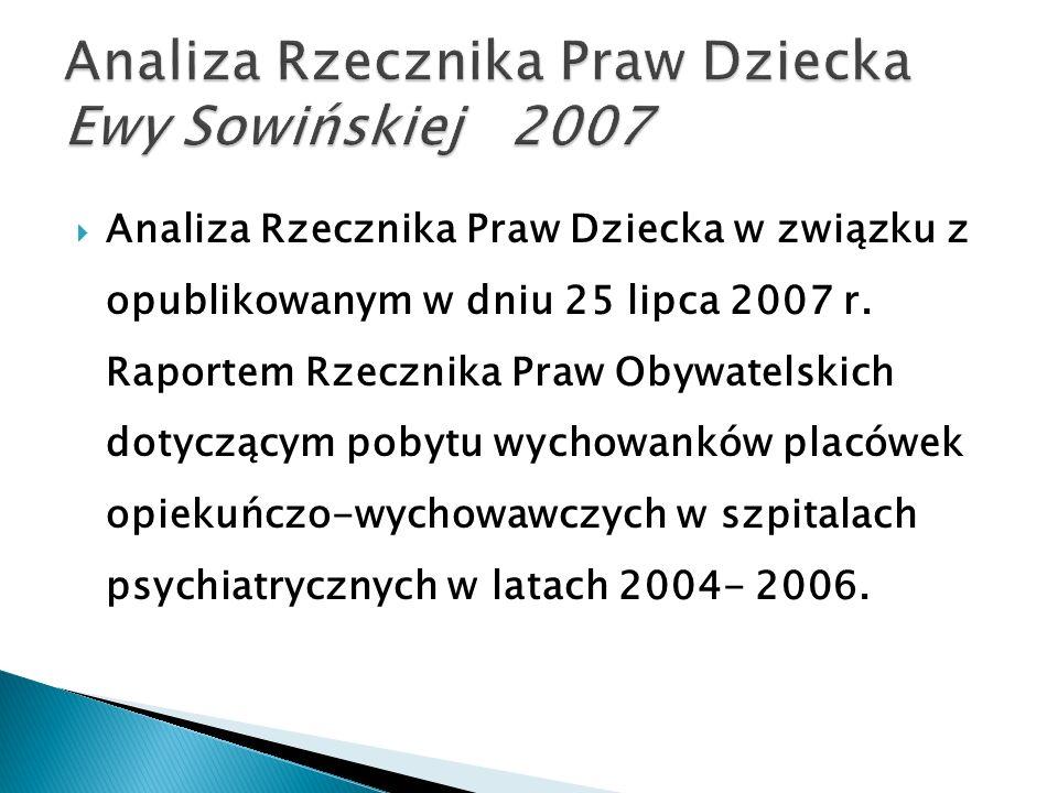 Analiza Rzecznika Praw Dziecka w związku z opublikowanym w dniu 25 lipca 2007 r. Raportem Rzecznika Praw Obywatelskich dotyczącym pobytu wychowanków p