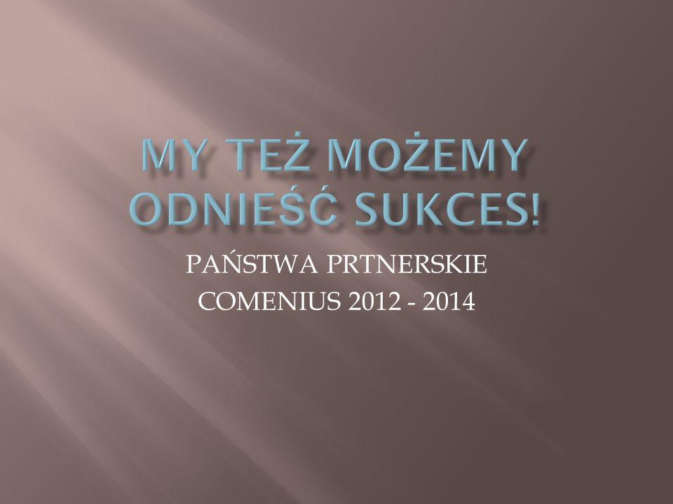 PAŃSTWA PRTNERSKIE COMENIUS 2012 - 2014