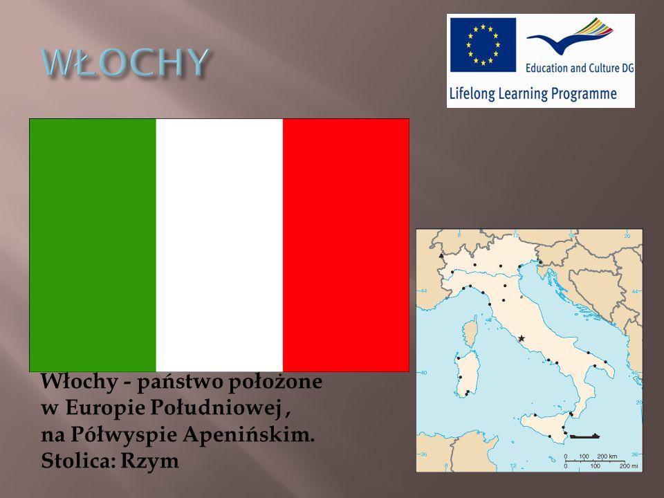Włochy - państwo położone w Europie Południowej, na Półwyspie Apenińskim. Stolica: Rzym