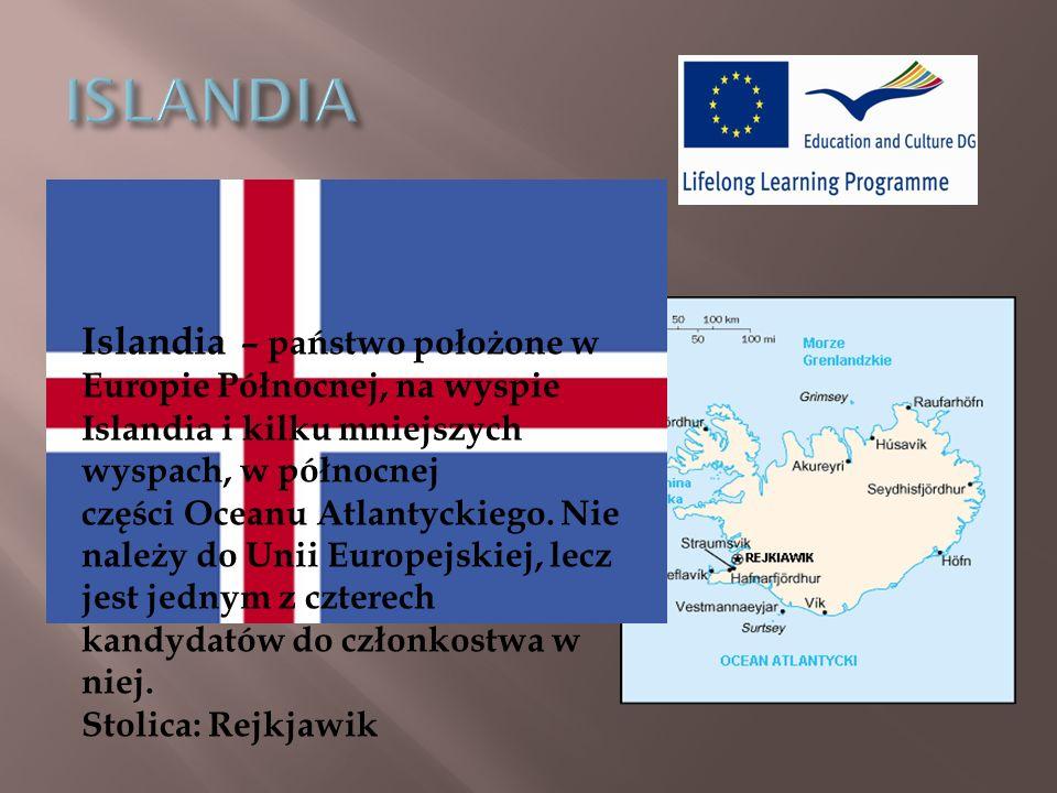 Islandia – państwo położone w Europie Północnej, na wyspie Islandia i kilku mniejszych wyspach, w północnej części Oceanu Atlantyckiego.