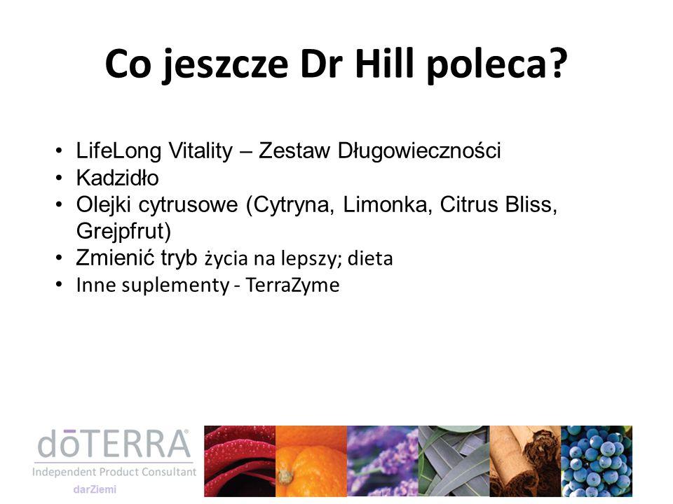 Co jeszcze Dr Hill poleca? LifeLong Vitality – Zestaw Długowieczności Kadzidło Olejki cytrusowe (Cytryna, Limonka, Citrus Bliss, Grejpfrut) Zmienić tr