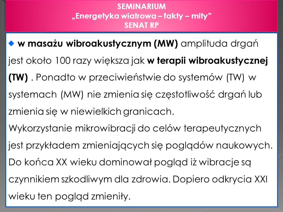 SEMINARIUM Energetyka wiatrowa – fakty – mity SENAT RP SEMINARIUM Energetyka wiatrowa – fakty – mity SENAT RP w masażu wibroakustycznym (MW) amplituda