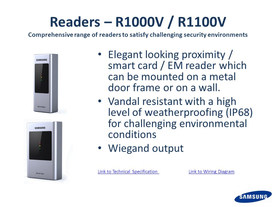 Readers – R1000V / R1100V Comprehensive range of readers to satisfy challenging security environments Elegant looking proximity / smart card / EM read