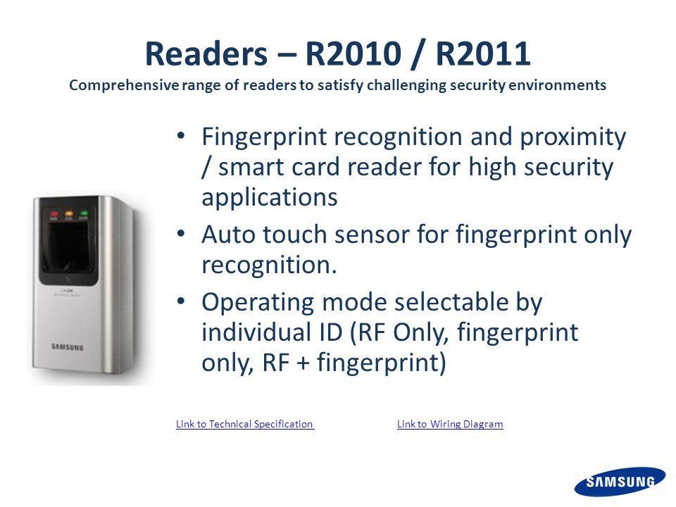 Readers – R2010 / R2011 Comprehensive range of readers to satisfy challenging security environments Fingerprint recognition and proximity / smart card