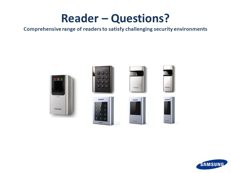 Reader – Questions Comprehensive range of readers to satisfy challenging security environments