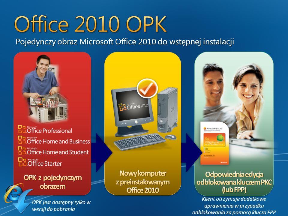 Pojedynczy obraz Microsoft Office 2010 do wstępnej instalacji OPK jest dostępny tylko w wersji do pobrania Klient otrzymuje dodatkowe uprawnienia w pr