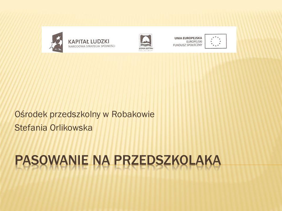 Ośrodek przedszkolny w Robakowie Stefania Orlikowska