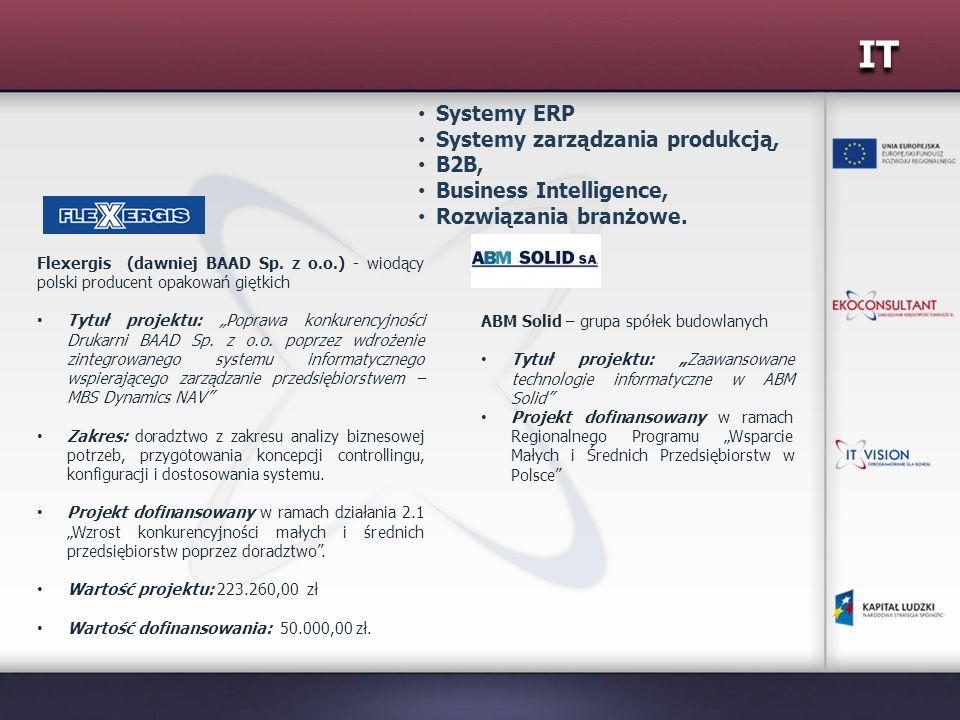 IT Systemy ERP Systemy zarządzania produkcją, B2B, Business Intelligence, Rozwiązania branżowe. Flexergis (dawniej BAAD Sp. z o.o.) - wiodący polski p