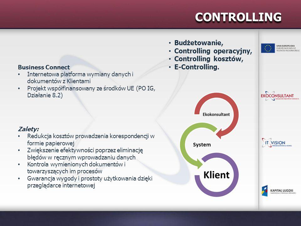 CONTROLLING Budżetowanie, Controlling operacyjny, Controlling kosztów, E-Controlling. Zalety: Redukcja kosztów prowadzenia korespondencji w formie pap