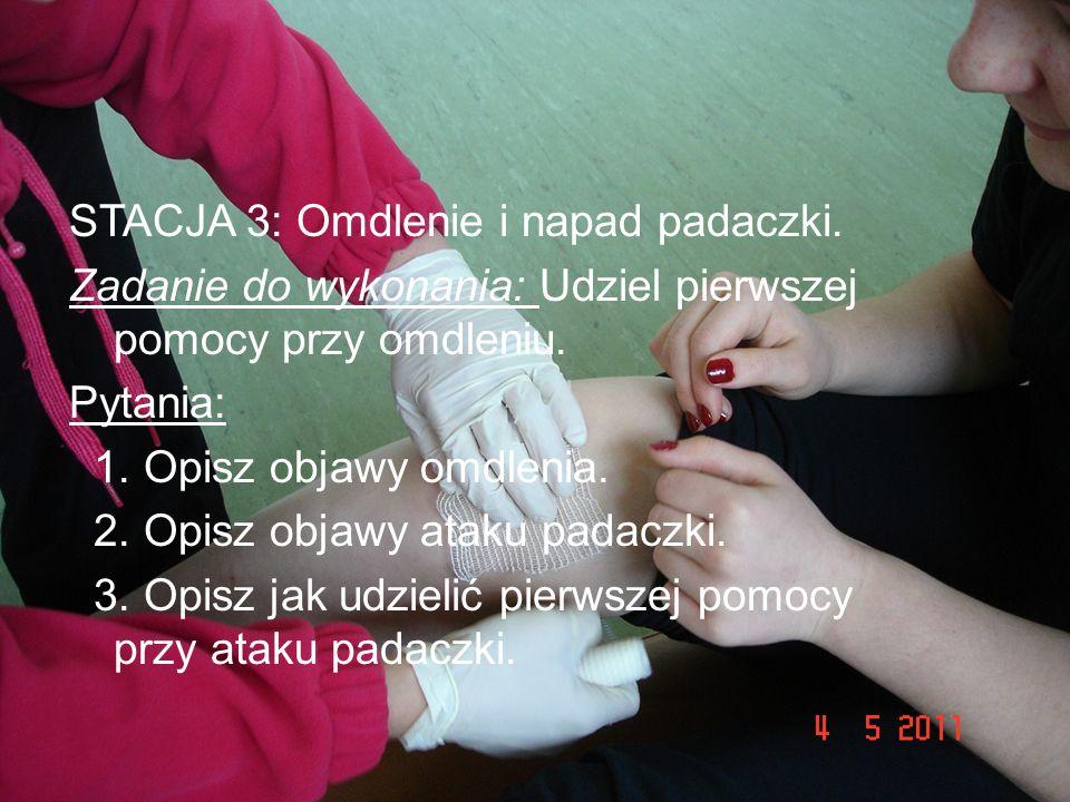 STACJA 3: Omdlenie i napad padaczki. Zadanie do wykonania: Udziel pierwszej pomocy przy omdleniu. Pytania: 1. Opisz objawy omdlenia. 2. Opisz objawy a