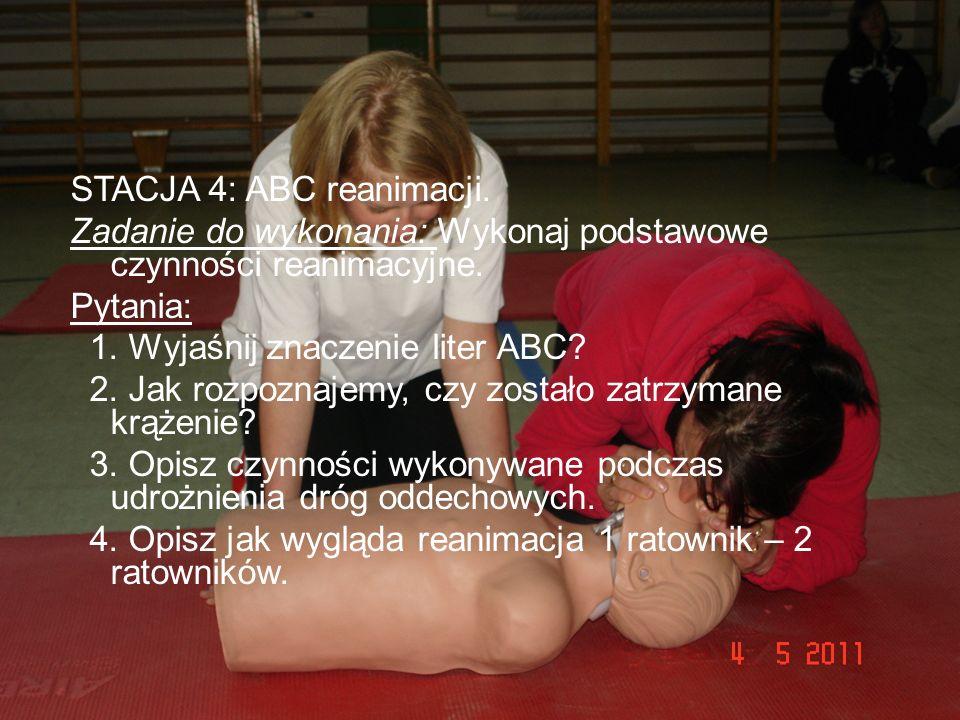 STACJA 4: ABC reanimacji. Zadanie do wykonania: Wykonaj podstawowe czynności reanimacyjne. Pytania: 1. Wyjaśnij znaczenie liter ABC? 2. Jak rozpoznaje
