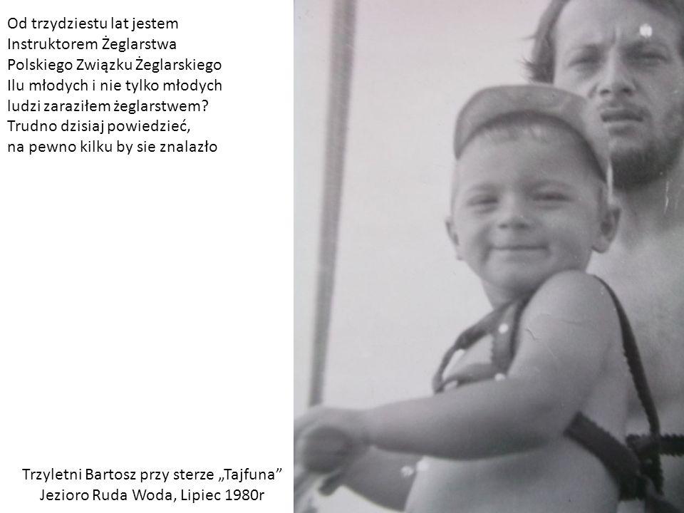 Od trzydziestu lat jestem Instruktorem Żeglarstwa Polskiego Związku Żeglarskiego Ilu młodych i nie tylko młodych ludzi zaraziłem żeglarstwem.