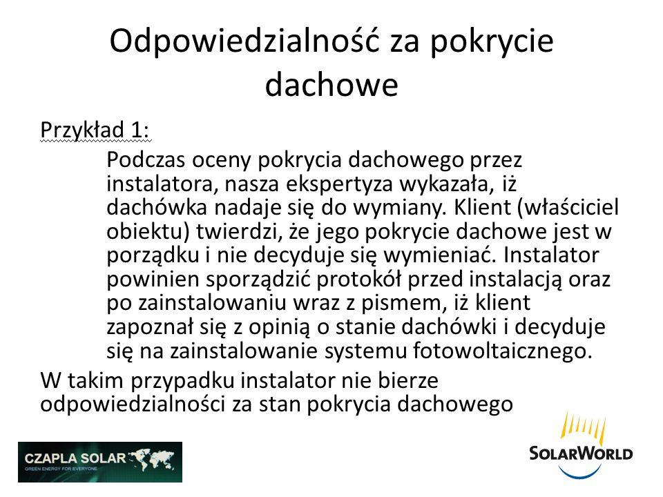 Odpowiedzialność za pokrycie dachowe Przykład 1: Podczas oceny pokrycia dachowego przez instalatora, nasza ekspertyza wykazała, iż dachówka nadaje się