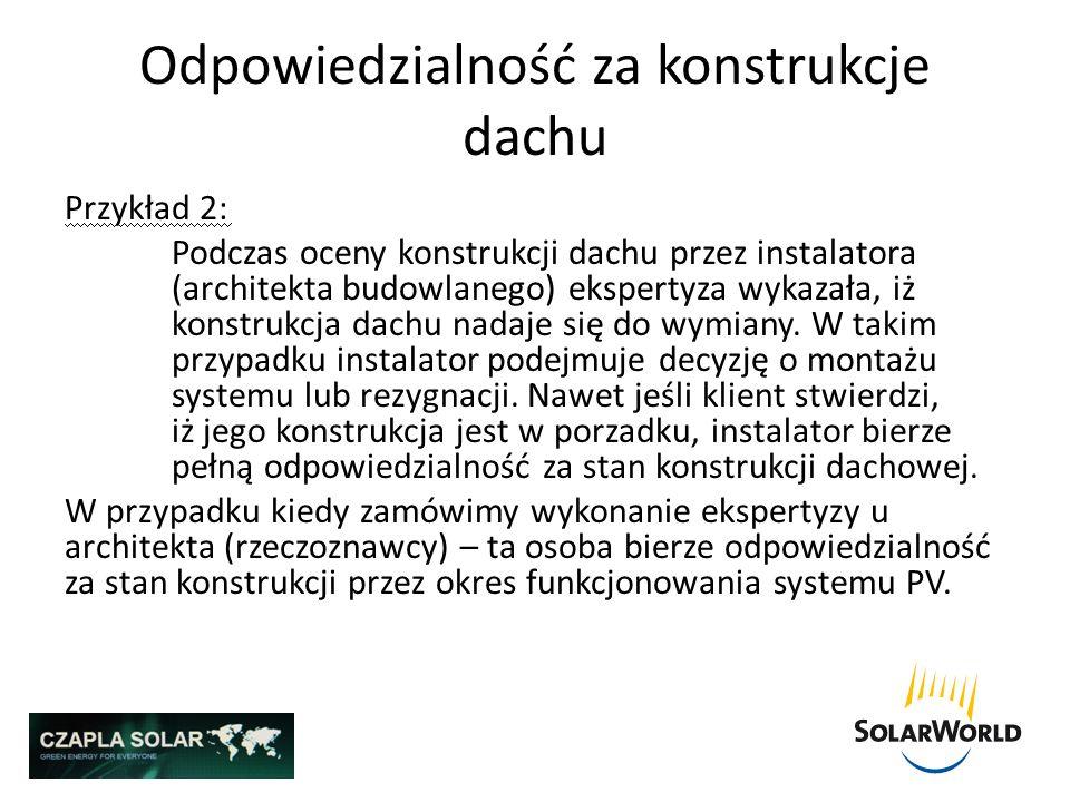 Odpowiedzialność za konstrukcje dachu Przykład 2: Podczas oceny konstrukcji dachu przez instalatora (architekta budowlanego) ekspertyza wykazała, iż k