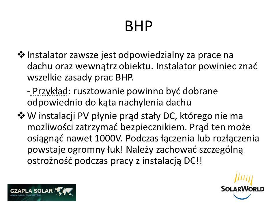 BHP Instalator zawsze jest odpowiedzialny za prace na dachu oraz wewnątrz obiektu. Instalator powiniec znać wszelkie zasady prac BHP. - Przykład: rusz