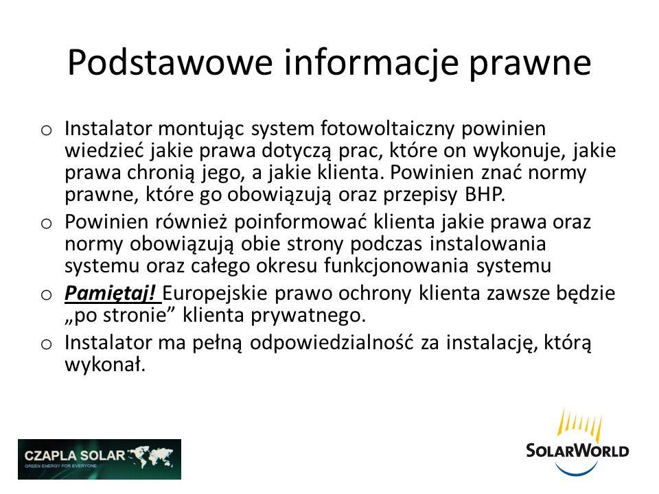 Podstawowe informacje prawne o Instalator montując system fotowoltaiczny powinien wiedzieć jakie prawa dotyczą prac, które on wykonuje, jakie prawa ch