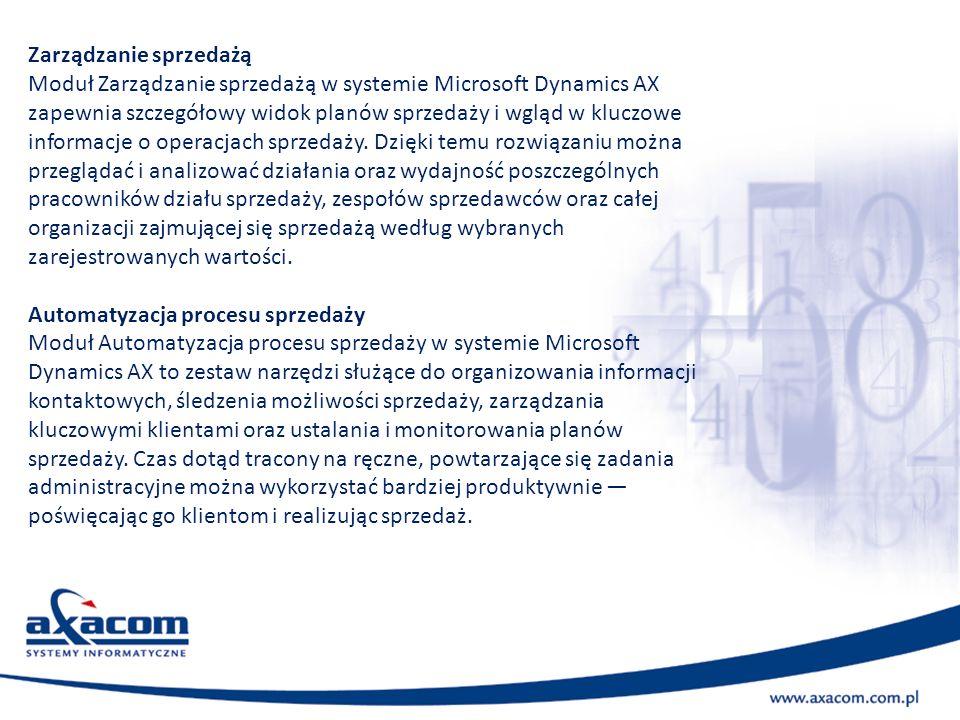 Zarządzanie sprzedażą Moduł Zarządzanie sprzedażą w systemie Microsoft Dynamics AX zapewnia szczegółowy widok planów sprzedaży i wgląd w kluczowe info