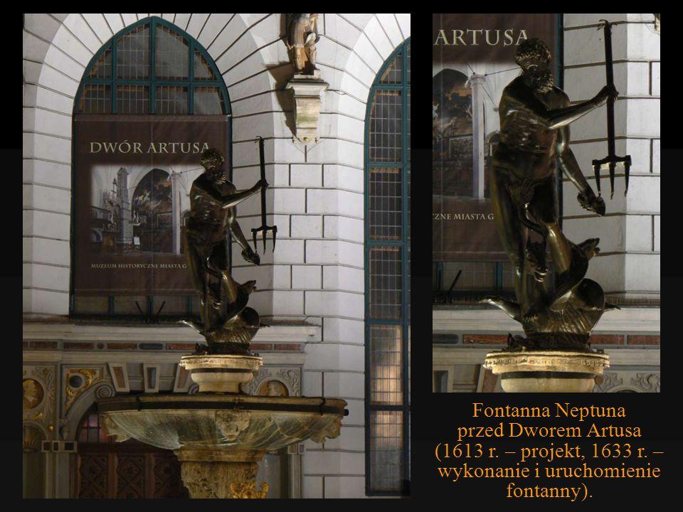 Dwór Artusa (1350 r. – pierwsza postać; 1478–81 – otrzymał obecną postać) Figura Fortuny (1616 r.)