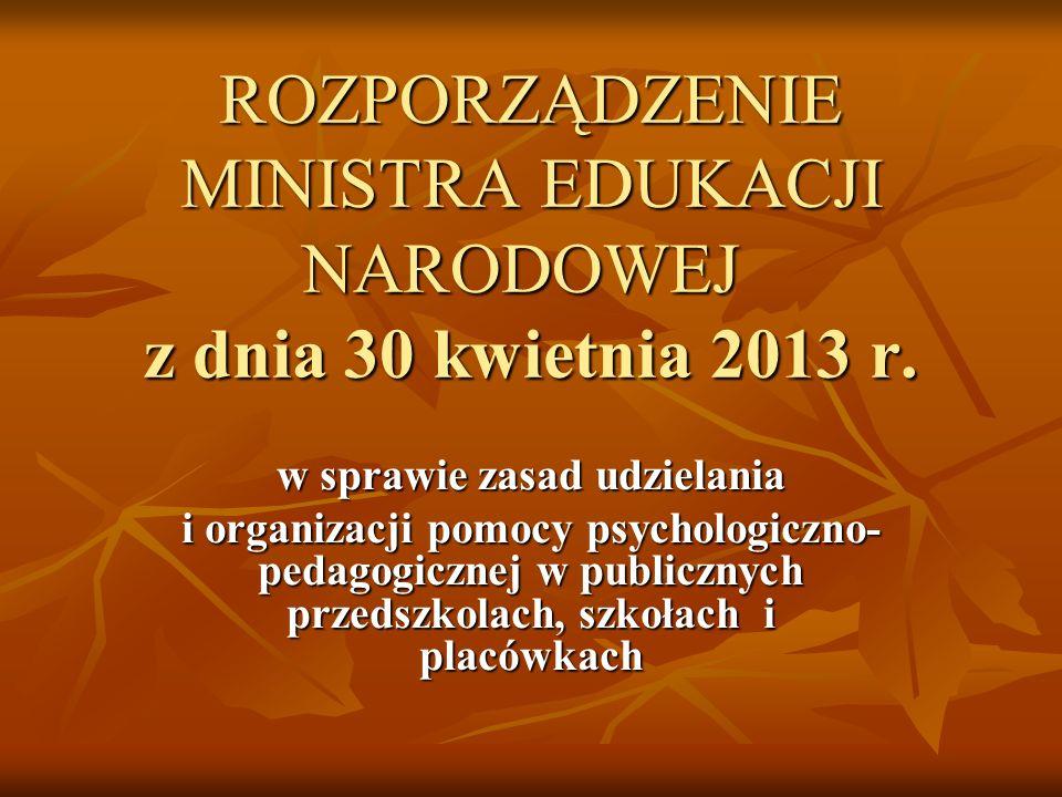 ROZPORZĄDZENIE MINISTRA EDUKACJI NARODOWEJ z dnia 30 kwietnia 2013 r. ROZPORZĄDZENIE MINISTRA EDUKACJI NARODOWEJ z dnia 30 kwietnia 2013 r. w sprawie