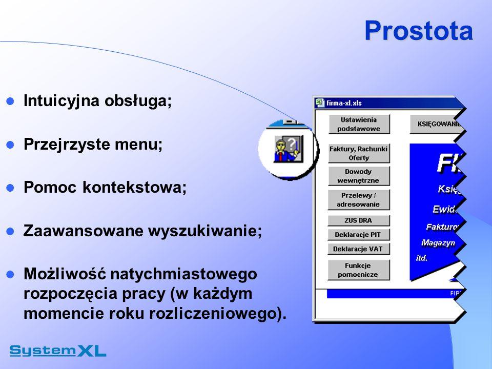 Prostota Intuicyjna obsługa; Przejrzyste menu; Pomoc kontekstowa; Zaawansowane wyszukiwanie; Możliwość natychmiastowego rozpoczęcia pracy (w każdym mo