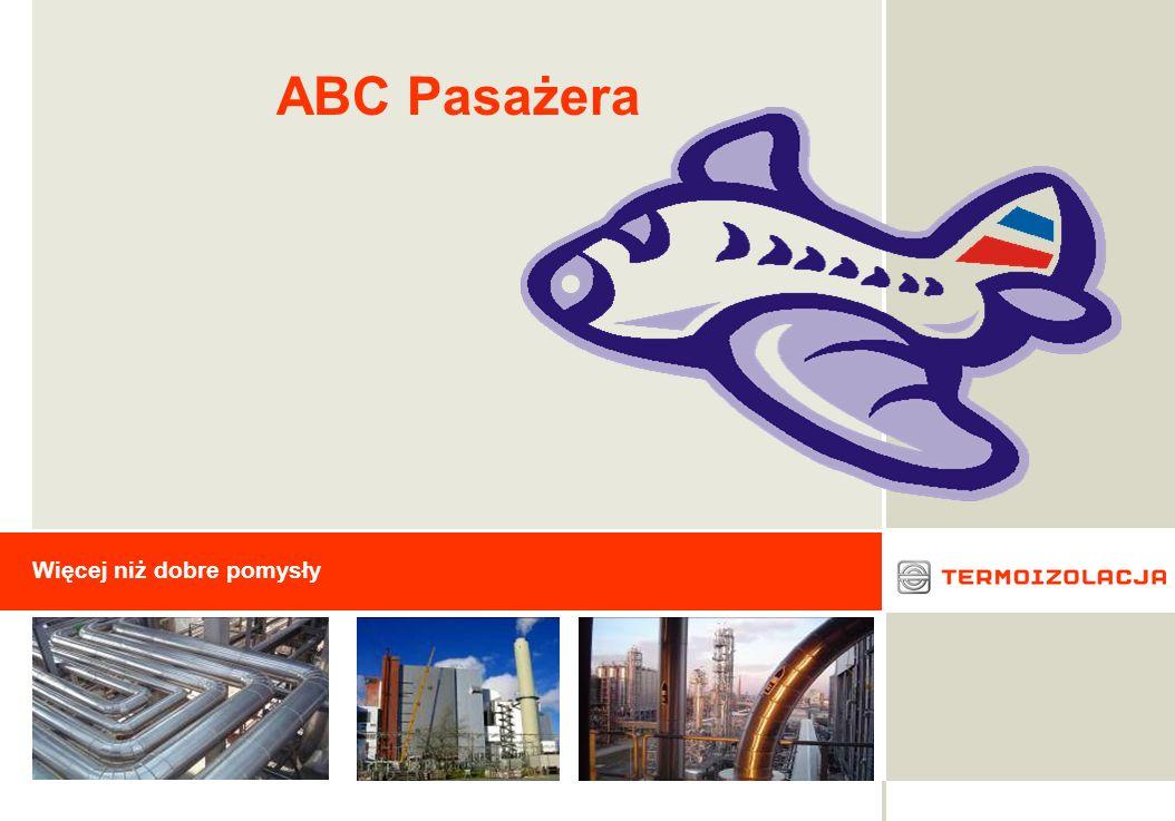 - 1 - Więcej niż dobre pomysły ABC Pasażera
