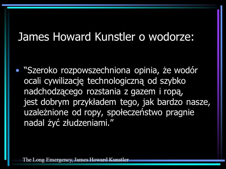 James Howard Kunstler o wodorze: Szeroko rozpowszechniona opinia, że wodór ocali cywilizację technologiczną od szybko nadchodzącego rozstania z gazem