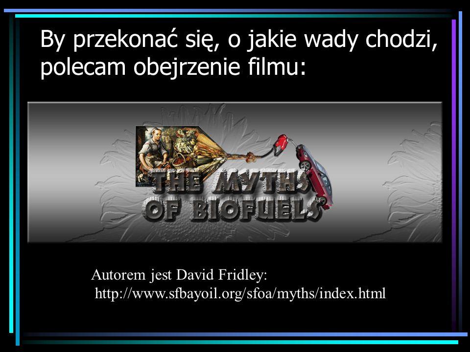 By przekonać się, o jakie wady chodzi, polecam obejrzenie filmu: Autorem jest David Fridley: http://www.sfbayoil.org/sfoa/myths/index.html