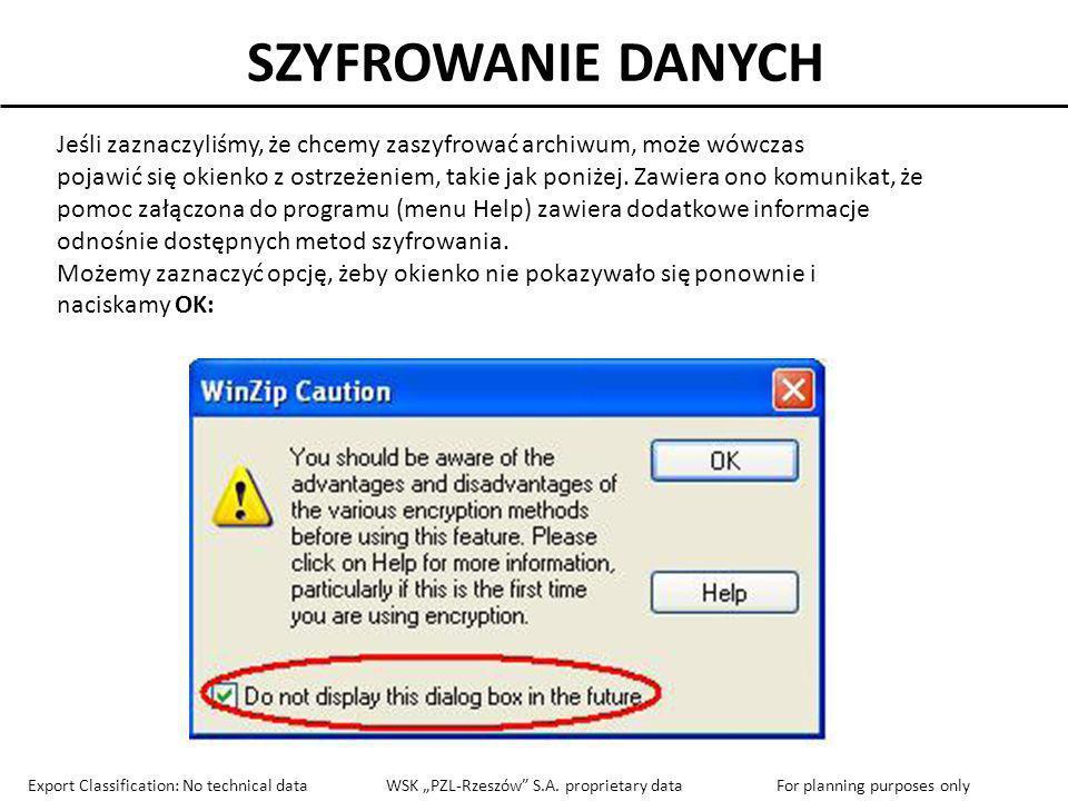 SZYFROWANIE DANYCH Jeśli zaznaczyliśmy, że chcemy zaszyfrować archiwum, może wówczas pojawić się okienko z ostrzeżeniem, takie jak poniżej. Zawiera on